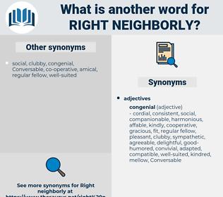 right neighborly, synonym right neighborly, another word for right neighborly, words like right neighborly, thesaurus right neighborly
