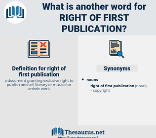 right of first publication, synonym right of first publication, another word for right of first publication, words like right of first publication, thesaurus right of first publication