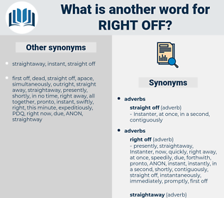 right off, synonym right off, another word for right off, words like right off, thesaurus right off