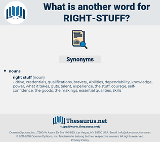 right stuff, synonym right stuff, another word for right stuff, words like right stuff, thesaurus right stuff