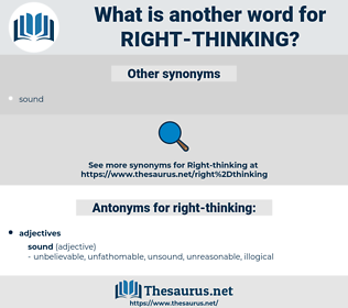 right-thinking, synonym right-thinking, another word for right-thinking, words like right-thinking, thesaurus right-thinking