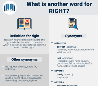 right, synonym right, another word for right, words like right, thesaurus right