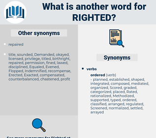 Righted, synonym Righted, another word for Righted, words like Righted, thesaurus Righted