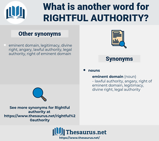 rightful authority, synonym rightful authority, another word for rightful authority, words like rightful authority, thesaurus rightful authority