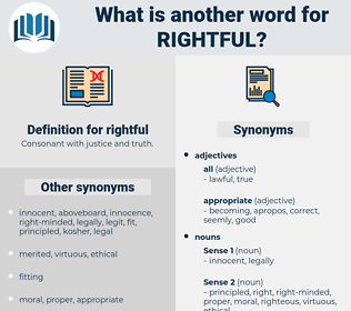 rightful, synonym rightful, another word for rightful, words like rightful, thesaurus rightful