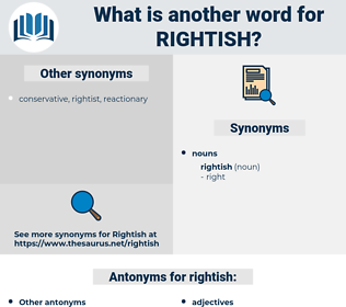 rightish, synonym rightish, another word for rightish, words like rightish, thesaurus rightish