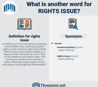 rights issue, synonym rights issue, another word for rights issue, words like rights issue, thesaurus rights issue
