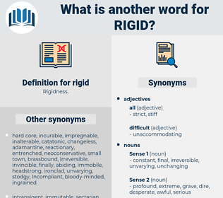 rigid, synonym rigid, another word for rigid, words like rigid, thesaurus rigid