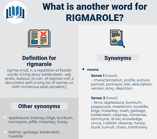 rigmarole, synonym rigmarole, another word for rigmarole, words like rigmarole, thesaurus rigmarole