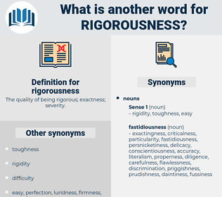 rigorousness, synonym rigorousness, another word for rigorousness, words like rigorousness, thesaurus rigorousness