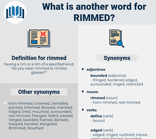 rimmed, synonym rimmed, another word for rimmed, words like rimmed, thesaurus rimmed