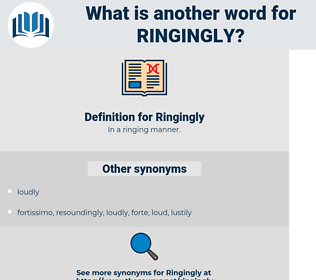 Ringingly, synonym Ringingly, another word for Ringingly, words like Ringingly, thesaurus Ringingly