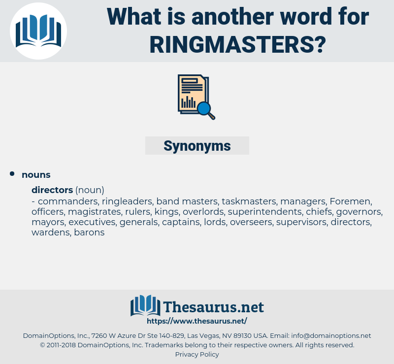 ringmasters, synonym ringmasters, another word for ringmasters, words like ringmasters, thesaurus ringmasters