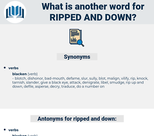 ripped and down, synonym ripped and down, another word for ripped and down, words like ripped and down, thesaurus ripped and down