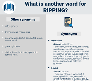 ripping, synonym ripping, another word for ripping, words like ripping, thesaurus ripping