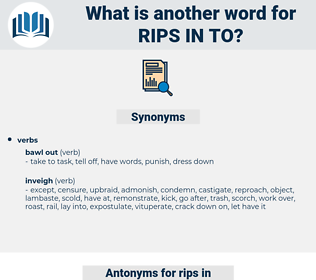 rips in to, synonym rips in to, another word for rips in to, words like rips in to, thesaurus rips in to