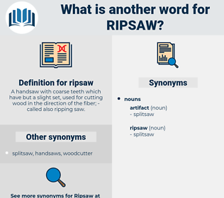 ripsaw, synonym ripsaw, another word for ripsaw, words like ripsaw, thesaurus ripsaw