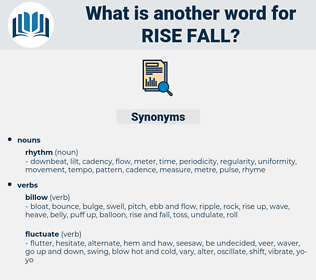 rise fall, synonym rise fall, another word for rise fall, words like rise fall, thesaurus rise fall