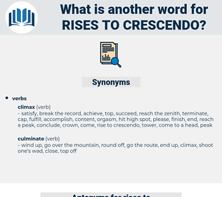 rises to crescendo, synonym rises to crescendo, another word for rises to crescendo, words like rises to crescendo, thesaurus rises to crescendo