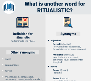 ritualistic, synonym ritualistic, another word for ritualistic, words like ritualistic, thesaurus ritualistic