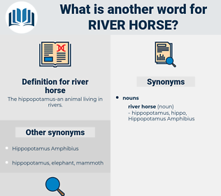 river horse, synonym river horse, another word for river horse, words like river horse, thesaurus river horse