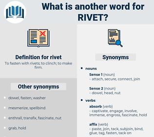rivet, synonym rivet, another word for rivet, words like rivet, thesaurus rivet