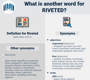 Riveted, synonym Riveted, another word for Riveted, words like Riveted, thesaurus Riveted