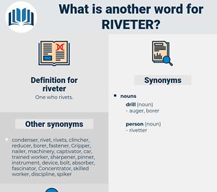 riveter, synonym riveter, another word for riveter, words like riveter, thesaurus riveter