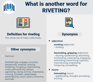 riveting, synonym riveting, another word for riveting, words like riveting, thesaurus riveting