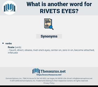 rivets eyes, synonym rivets eyes, another word for rivets eyes, words like rivets eyes, thesaurus rivets eyes
