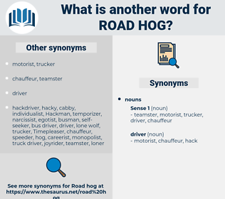 road hog, synonym road hog, another word for road hog, words like road hog, thesaurus road hog