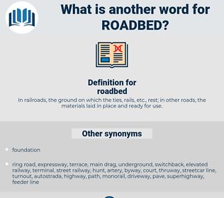 roadbed, synonym roadbed, another word for roadbed, words like roadbed, thesaurus roadbed