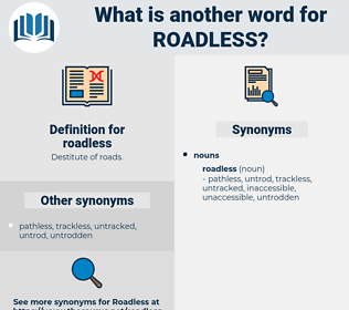 roadless, synonym roadless, another word for roadless, words like roadless, thesaurus roadless