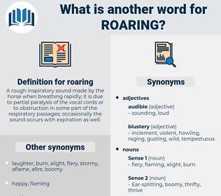 roaring, synonym roaring, another word for roaring, words like roaring, thesaurus roaring