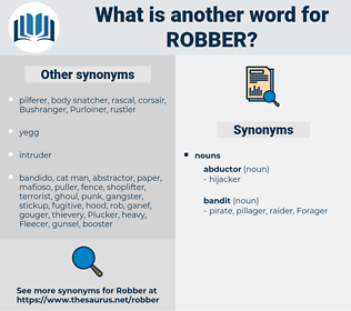 robber, synonym robber, another word for robber, words like robber, thesaurus robber