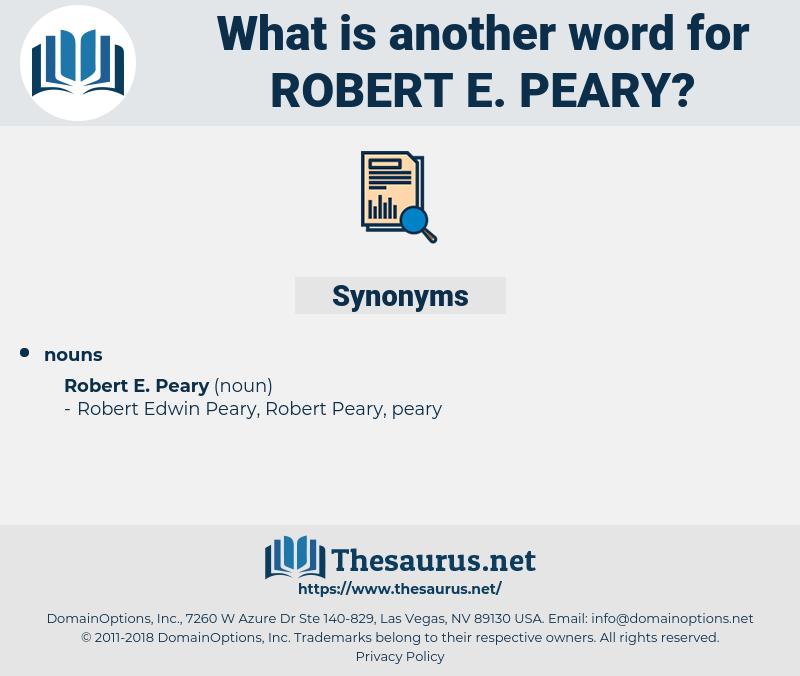 Robert E. Peary, synonym Robert E. Peary, another word for Robert E. Peary, words like Robert E. Peary, thesaurus Robert E. Peary