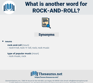 rock and roll, synonym rock and roll, another word for rock and roll, words like rock and roll, thesaurus rock and roll