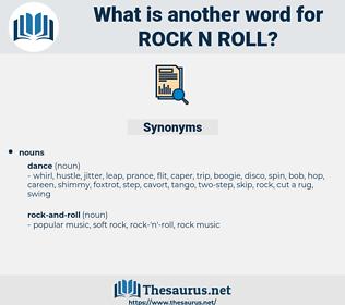 rock 'n' roll, synonym rock 'n' roll, another word for rock 'n' roll, words like rock 'n' roll, thesaurus rock 'n' roll