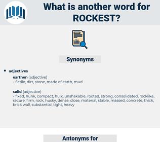 rockest, synonym rockest, another word for rockest, words like rockest, thesaurus rockest