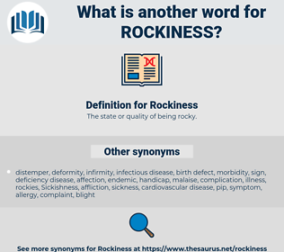 Rockiness, synonym Rockiness, another word for Rockiness, words like Rockiness, thesaurus Rockiness
