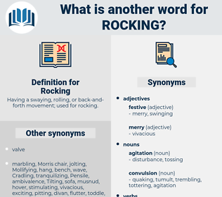 Rocking, synonym Rocking, another word for Rocking, words like Rocking, thesaurus Rocking