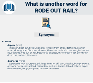 rode out rail, synonym rode out rail, another word for rode out rail, words like rode out rail, thesaurus rode out rail
