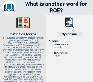 roe, synonym roe, another word for roe, words like roe, thesaurus roe