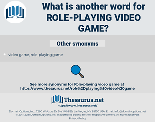 role-playing video game, synonym role-playing video game, another word for role-playing video game, words like role-playing video game, thesaurus role-playing video game