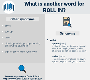 roll in, synonym roll in, another word for roll in, words like roll in, thesaurus roll in