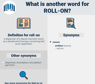 roll on, synonym roll on, another word for roll on, words like roll on, thesaurus roll on