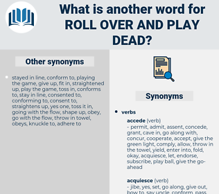roll over and play dead, synonym roll over and play dead, another word for roll over and play dead, words like roll over and play dead, thesaurus roll over and play dead
