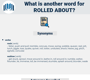 rolled about, synonym rolled about, another word for rolled about, words like rolled about, thesaurus rolled about
