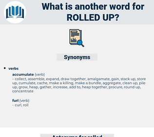 rolled up, synonym rolled up, another word for rolled up, words like rolled up, thesaurus rolled up