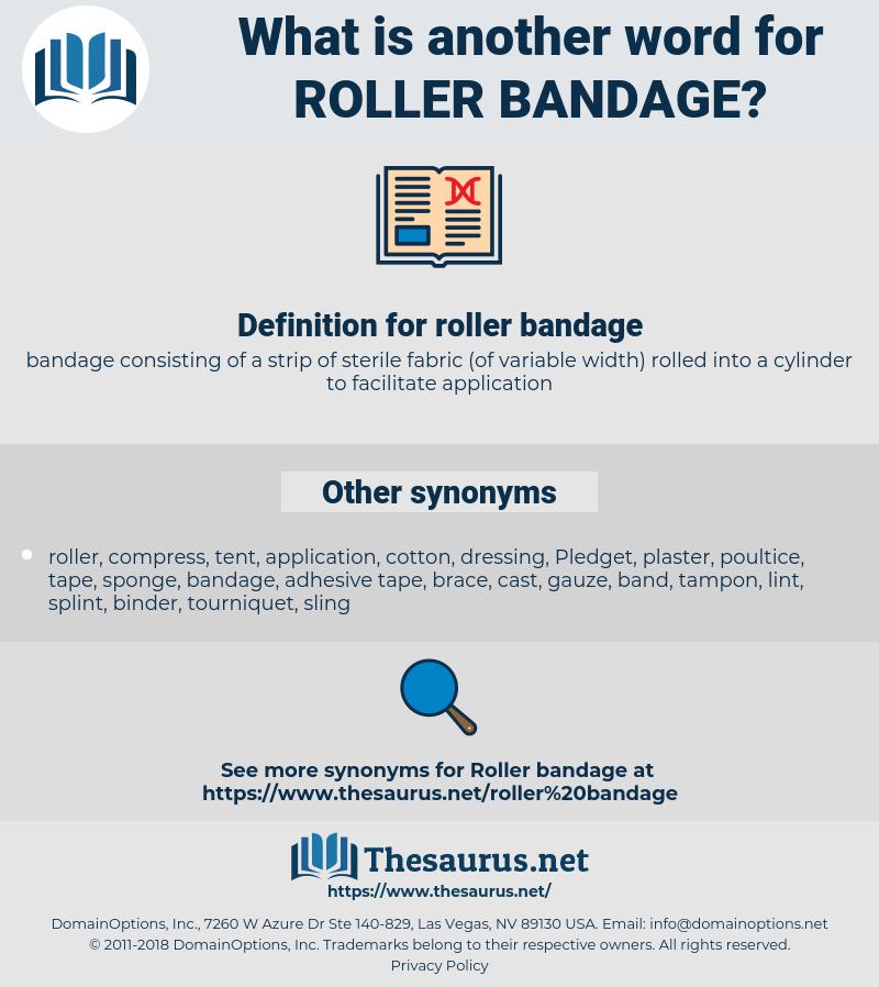roller bandage, synonym roller bandage, another word for roller bandage, words like roller bandage, thesaurus roller bandage